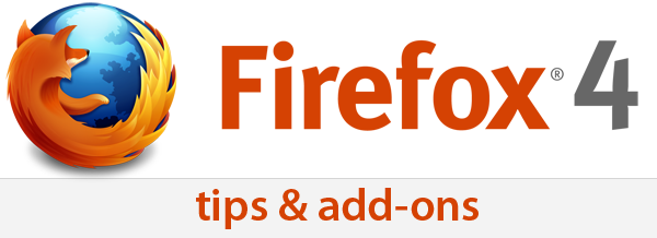 Firefox 4 Tips & Addons
